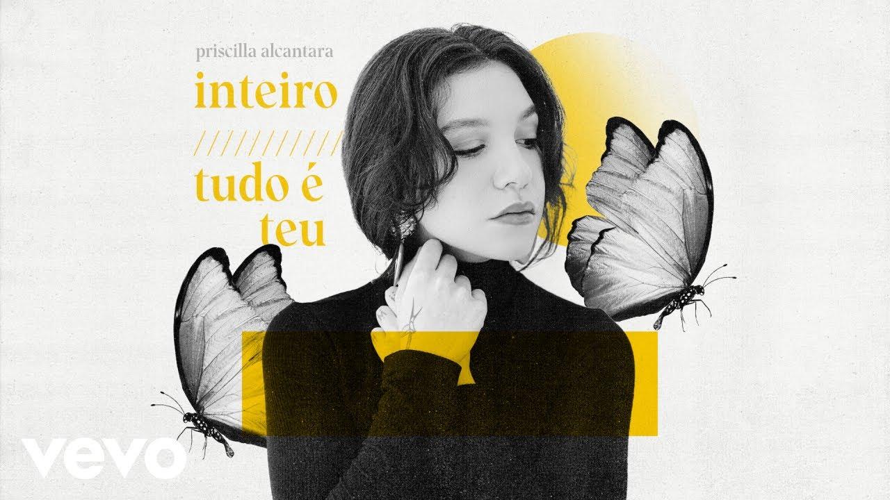 Priscilla Alcantara - Inteiro / Tudo é Teu (Ao Vivo)