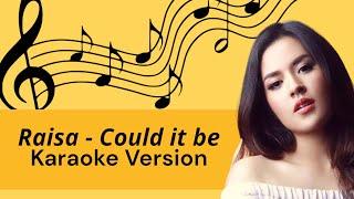 Raisa - Could It Be (Karaoke version)