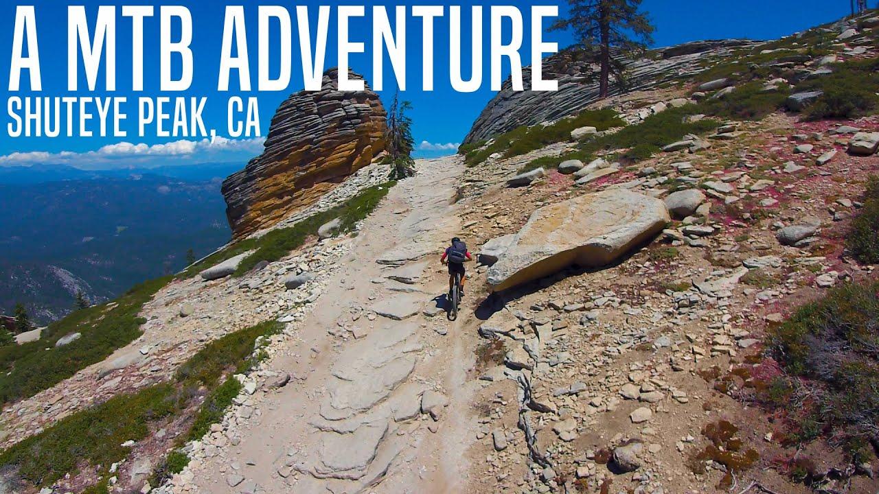 Mountain Biking to an UNBELIEVABLE VIEW (Shuteye Peak is INSANE!)