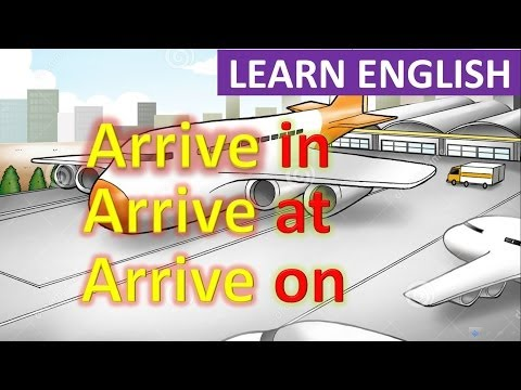 Prepositions | Arrive in | Arrive at | Arrive on | English Grammar Lesson