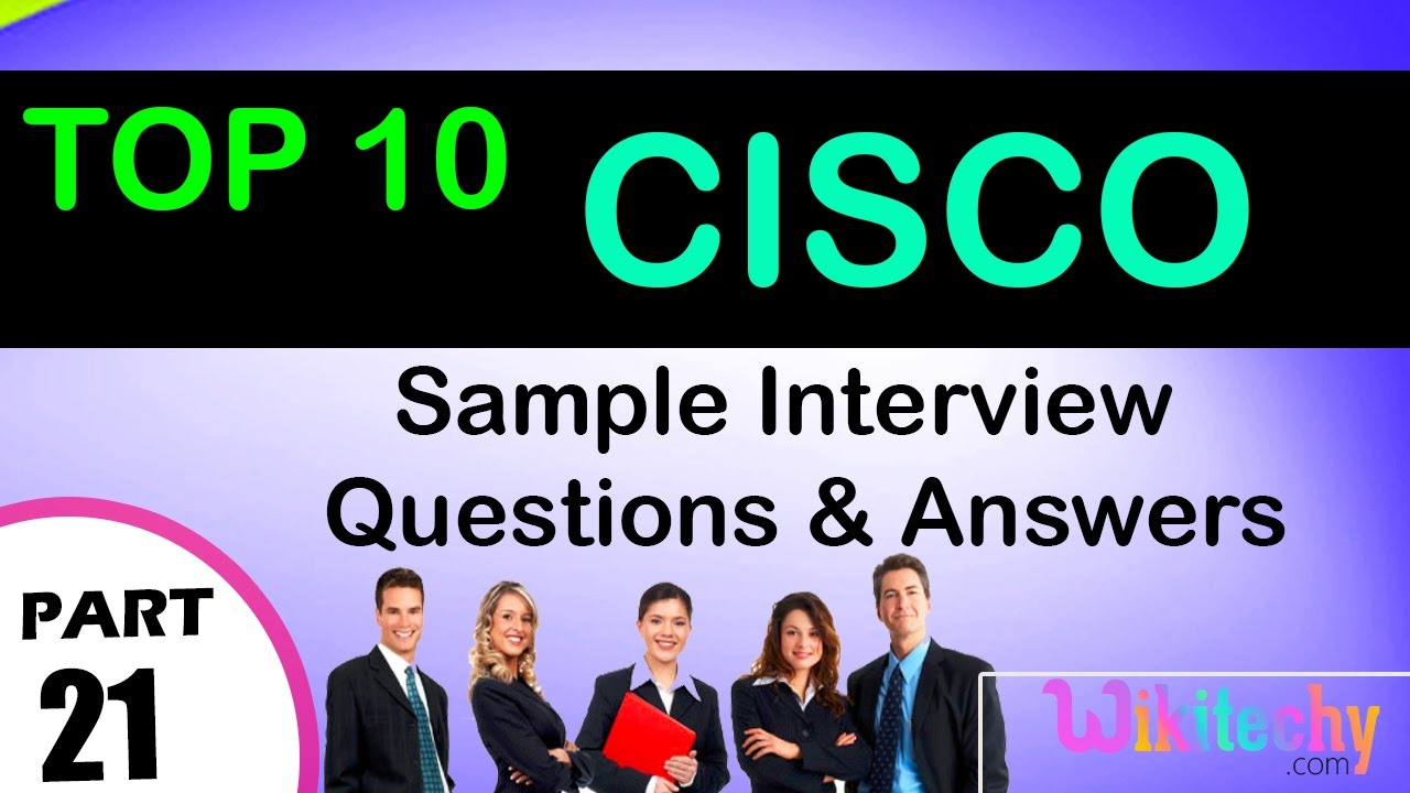 cisco top most interview questions and answers for freshers cisco top most interview questions and answers for freshers experienced tips online videos