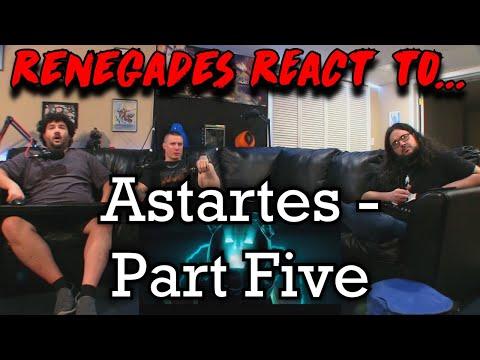 renegades-react-to...-@astartes---part-five