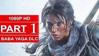 Rise Of The Tomb Raider Baba Yaga Gameplay Walkthrough Part 1 Temple Of The Witch DLC No Commentary
