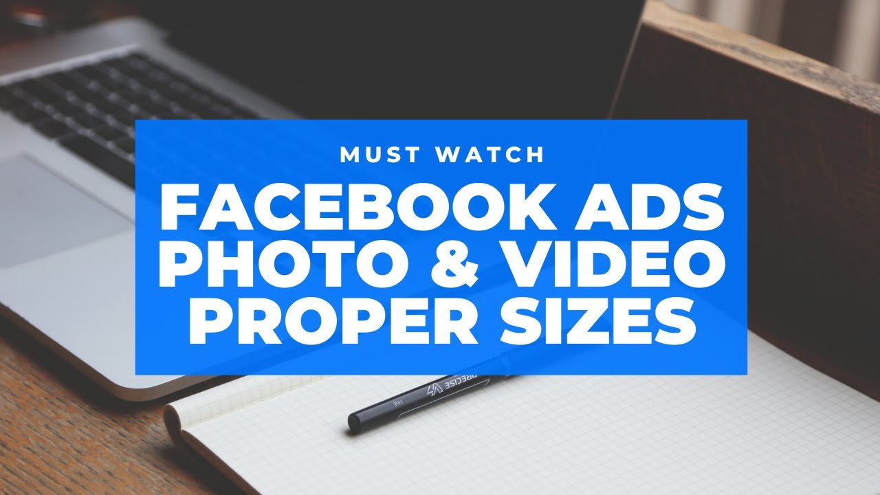 The Proper Facebook Ads Photo Sizes & Video Dimensions For High Converting Ads
