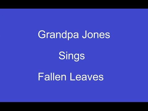 Fallen Leaves + On Screen Lyrics --- Grandpa Jones