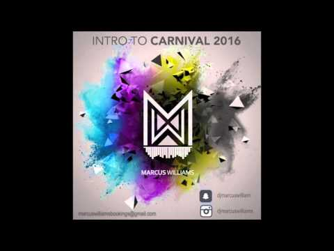 Intro To Carnival 2016 (feat. Marcus Williams)