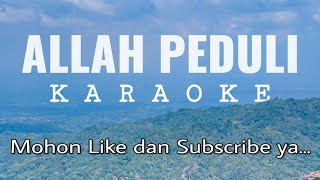 Download lagu ALLAH PEDULI KARAOKE NO VOKAL ROHANI LIRIK MP3