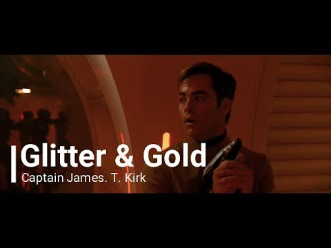Glitter And Gold    Captain James T. Kirk