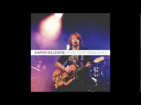Aaron Gillespie - Echo Your Song full EP