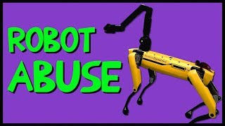 Robot Abuse (BOSTON DYNAMICS MUST BE STOPPED)