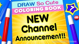 Draw So Cute Coloring Book   New Channel Announcement