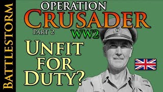 The State of the British Eighth Army | BATTLESTORM Operation Crusader Part 2