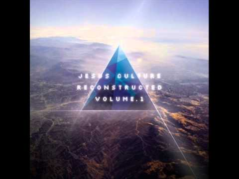 Jesus Culture (Reconstructed Vol.1) - Show Me Your Glory