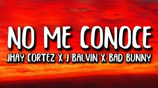Jhay Cortez, J. Balvin, Bad Bunny - No Me Conoce Remix (Letra/Lyrics)