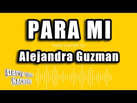 Alejandra Guzman - Para Mi (Versión Karaoke)