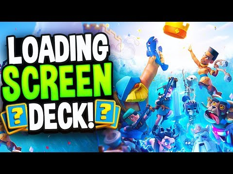 Clash Royale LOADING SCREEN is NOW MY LADDER DECK Challenge!