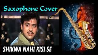 Download lagu 423:- Shikwa Nahin Kisi Se | Naseeb | Kumar Sanu | Saxophone Cover