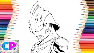 Ultraman Nexus Coloring Pages for Kids, How to Color Ultraman Coloring Pages Fun for Kids