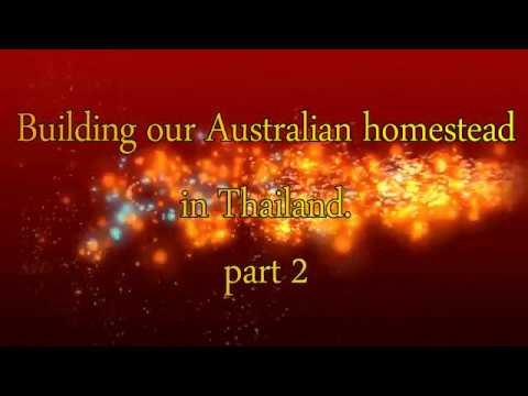 Building our Australian homestead in Thailand-Part 2
