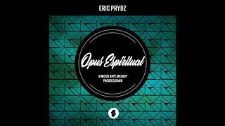 Eric Prydz - Opus Espiritual (Mashup Vinicius Nape)