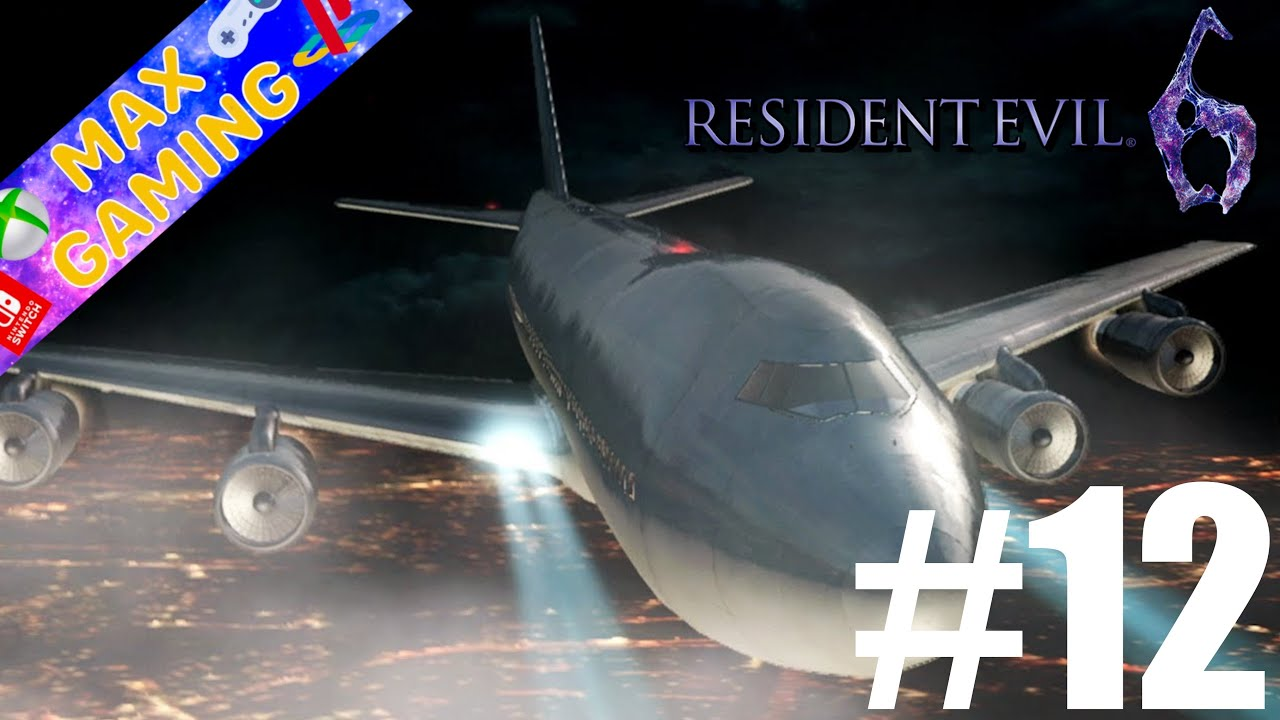 PANIQUE DANS L'AVION ZOMBIE ! Resident Evil 6 Gameplay #12 - Max Gaming