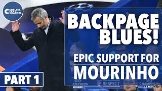 Epic Support For Mourinho | Back Page Blues Part One