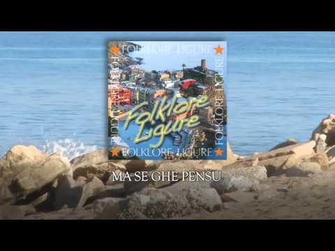 Folklore Ligure - Ma se ghe pensu