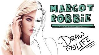 MARGOT ROBBIE | Draw My Life