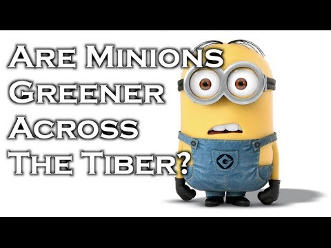 Are Minions Greener Across the Tiber?