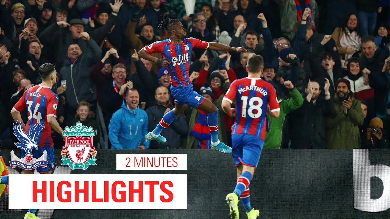Crystal Palace 1 2 Liverpool 2 Minute Highlights Youtube