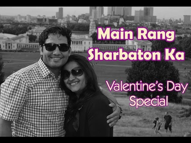 Main Rang Sharbaton Ka (Cover Song) | 2014 Valentines Day Special Dedication Travel Video
