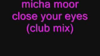 micha moor close your eyes (club mix )