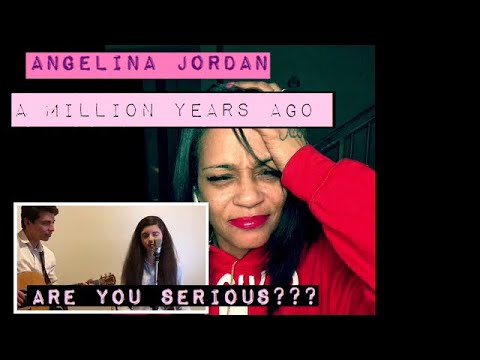 THE PHENOMENAL ANGELINA JORDAN COVERING  A MILLION YEARS AGO!!!!!1