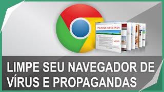 Como limpar o navegador de vírus, erros e propagandas indesejável [ATUALIZADO]