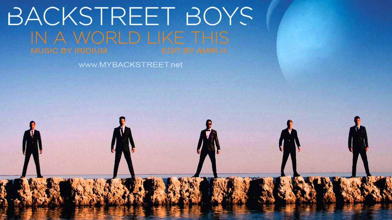Backstreet Boys - In a World Like This - Amir H. Edit ...