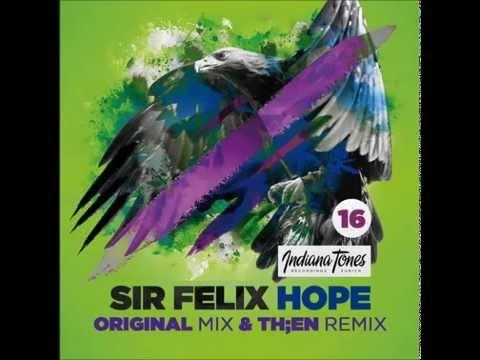 Sir Felix   Hope (Original Mix)