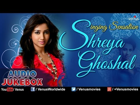 Singing Sensation - Shreya Ghoshal | Bollywood Romantic Songs | Best Hindi Songs | Audio Jukebox
