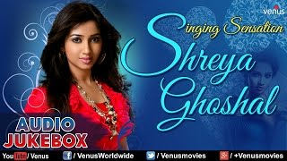 Singing Sensation ~ Shreya Ghoshal : Bollywoos Hit Songs Collection || Audio Jukebox