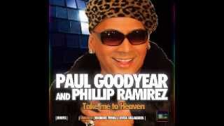 "PHILLIP RAMIREZ- ""Take me to Heaven"" Big Room Anthem mix (Paul Goodyear)"