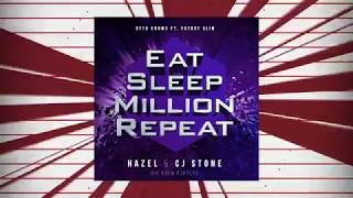 Otto Knows ft. Fatboy Slim - Eat Sleep Milion Repeats (Hazel & Cj Stone Big Room Bootleg)