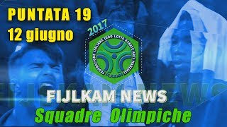 FIJLKAM NEWS 19 - SQUADRE OLIMPICHE