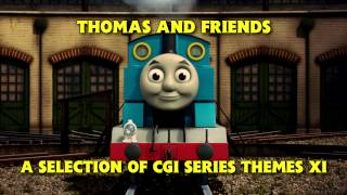 Thomas and Friends • A Selection of CGI Series Themes XI