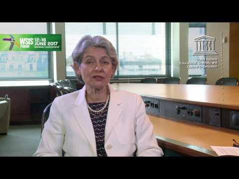 Irina Bokova, Director General, UNESCO Video Message for WSIS FORUM 2017
