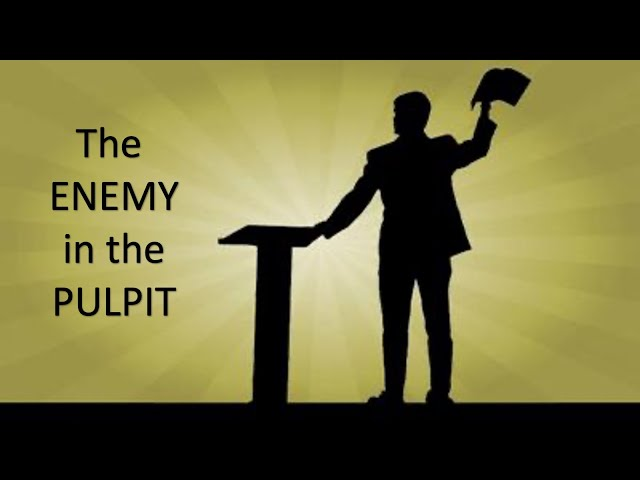 The Enemy in the Pulpit - Pastor Chris Sowards