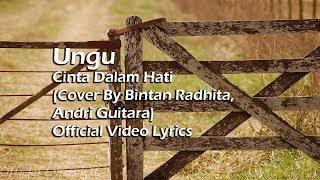 Gambar cover Ungu - Cinta Dalam Hati Lyrics [Cover By Bintan Radhita, Andri Guitara]