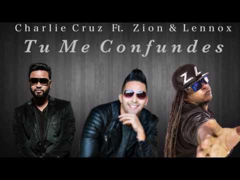 Charlie Cruz Ft. Zion & Lennox - Tu Me Confundes (Official Remix)