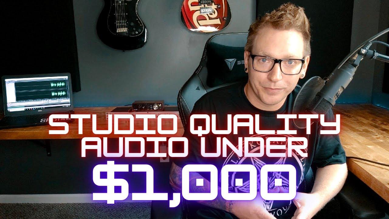 Studio Quality Audio Under $1,000