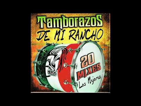 """Tamborazos De Mi Rancho """"20 Mixes Las Mejores"""" (Disco Completo)"""