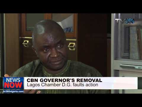 CBN Governor's removal: Lagos Chamber of Commerce DG faults action