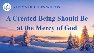 "2020 English Christian Song | ""A Created Being Should Be at the Mercy of God"""